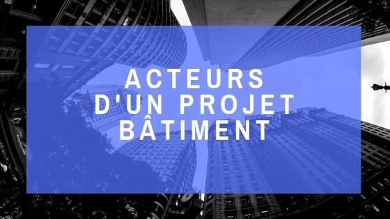 Ecozimut - Fiche technique - Les acteurs d'un projet bâtiment