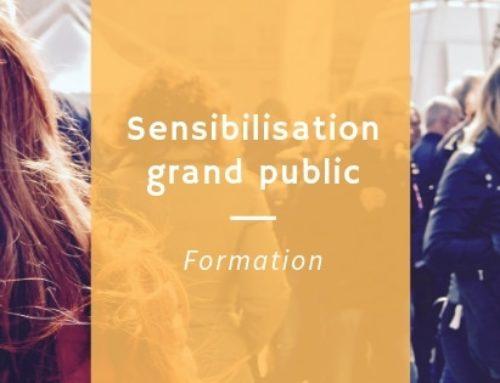 La sensibilisation pour le grand public